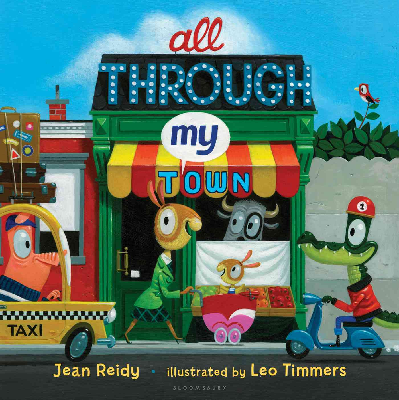All Through My Town By Reidy, Jean/ Timmers, Leo (ILT)